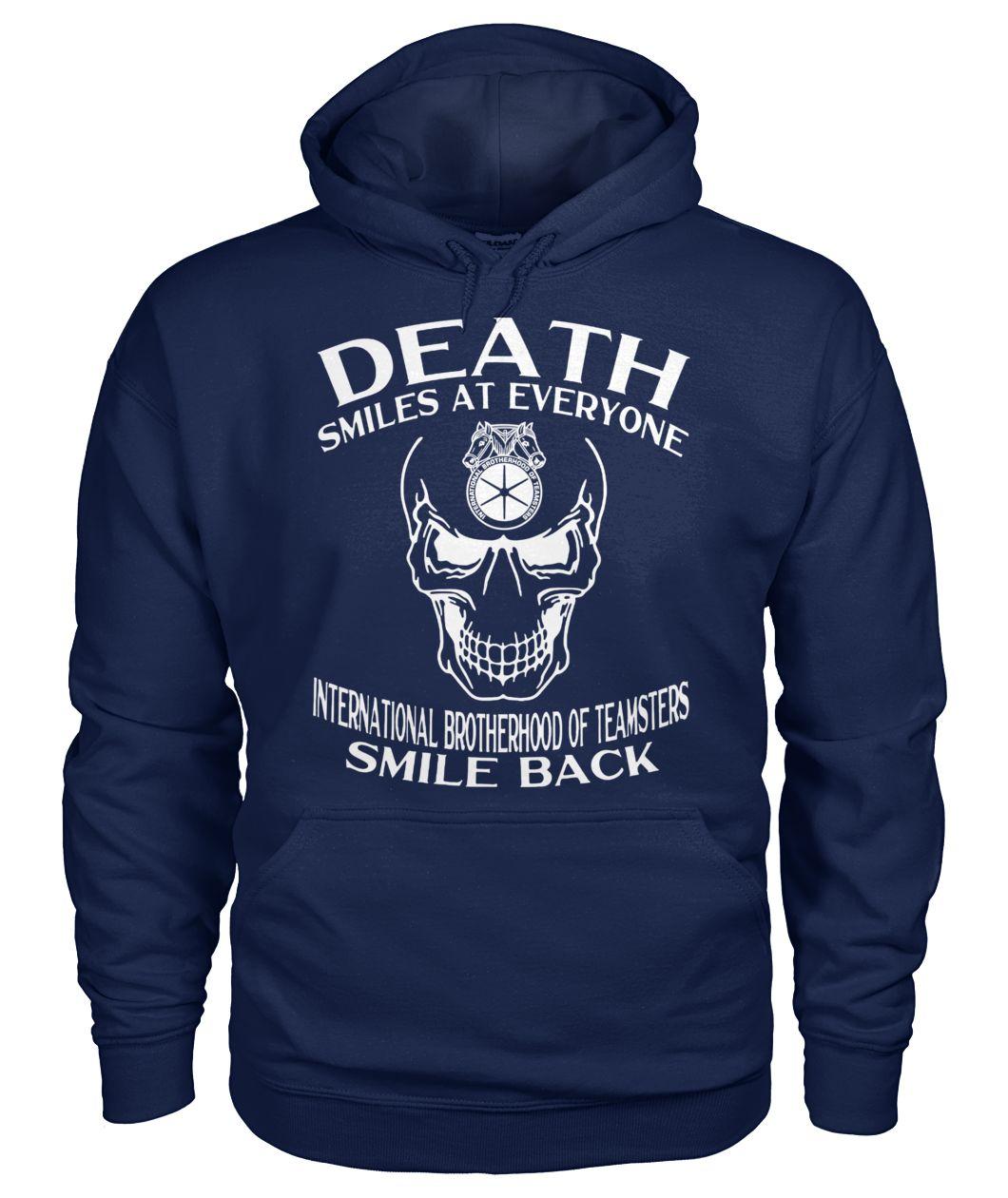 Skull death smiles at everyone international brotherhood of teamsters smile back hoodie