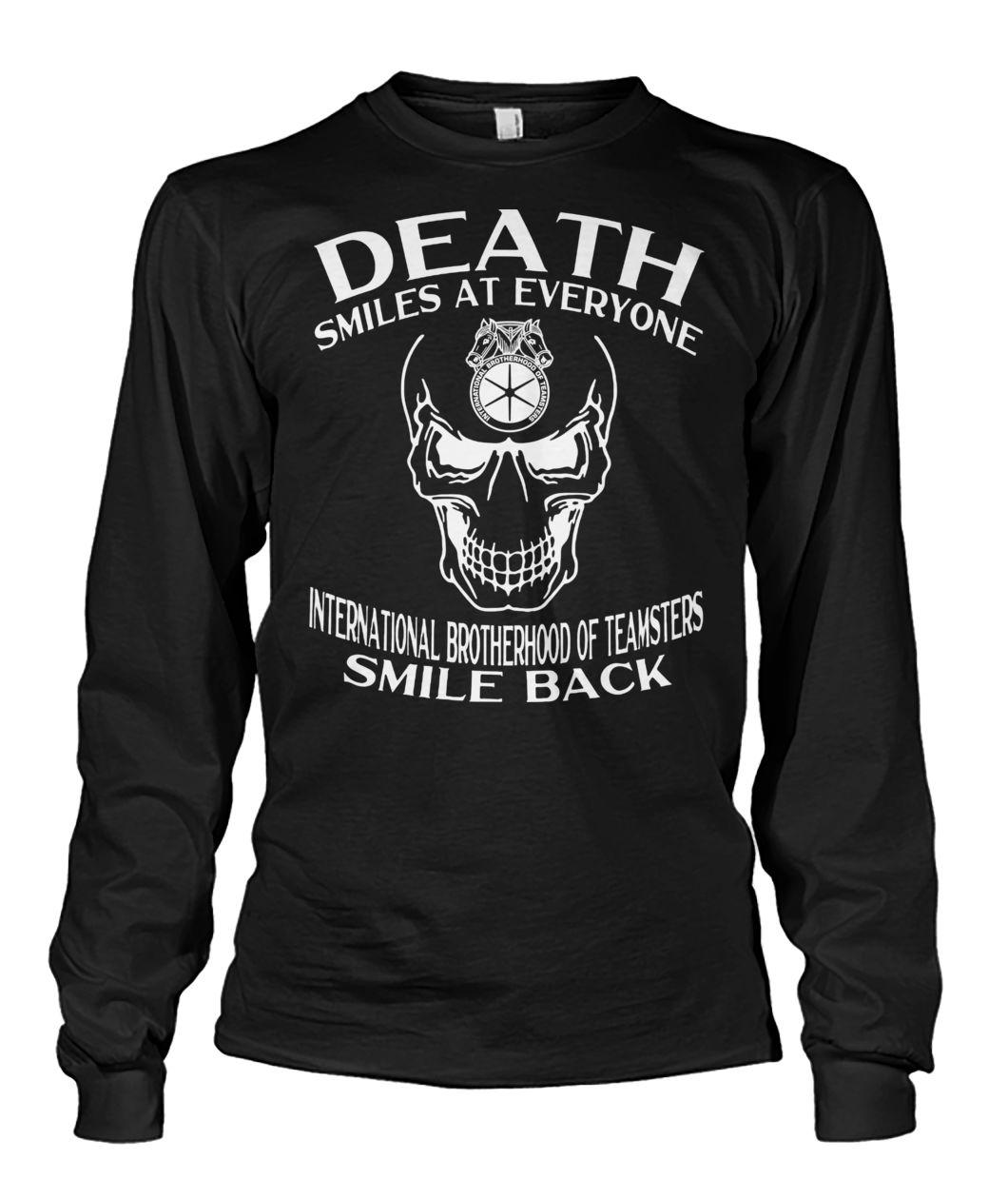 Skull death smiles at everyone international brotherhood of teamsters smile back long sleeved