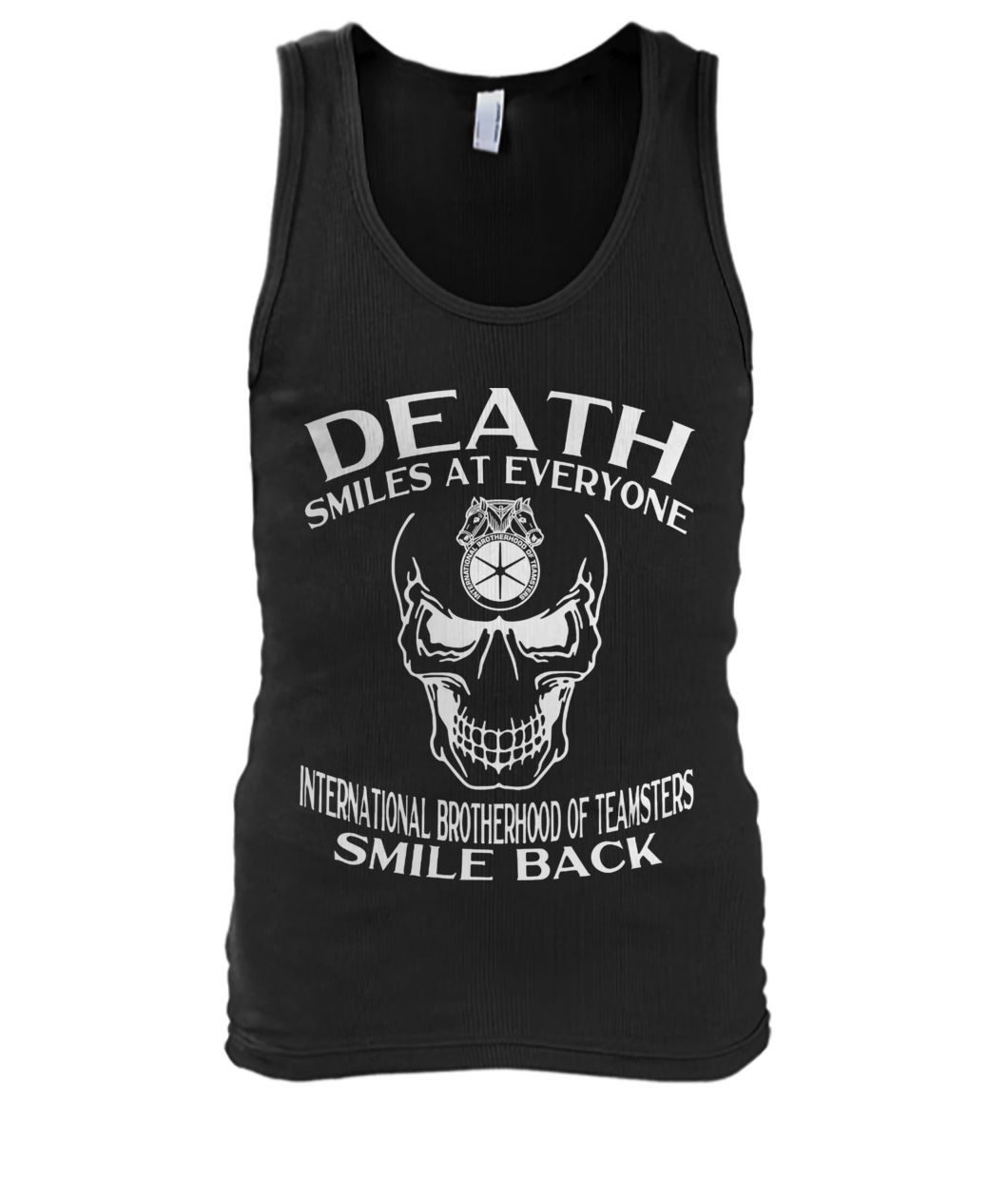 Skull death smiles at everyone international brotherhood of teamsters smile back tank top