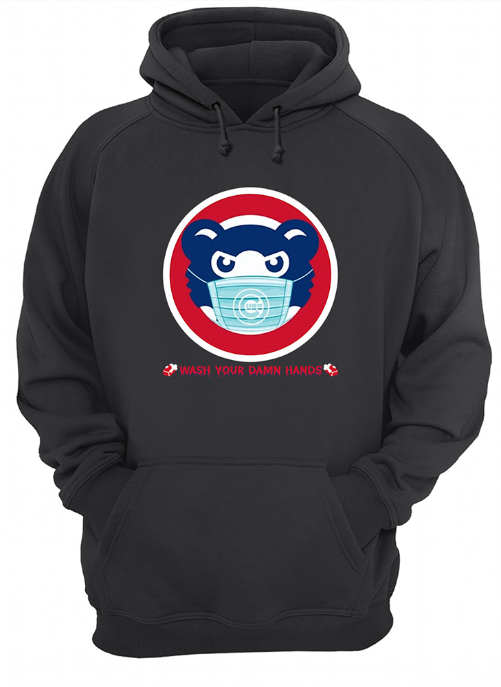 Wash your damn hands chicago cubs hoodie