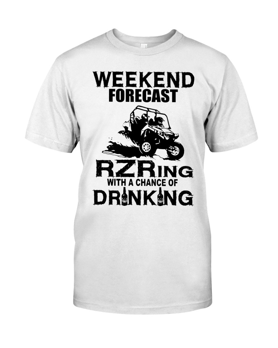 Weekend forecast rzring with a chance of drinking guy shirt