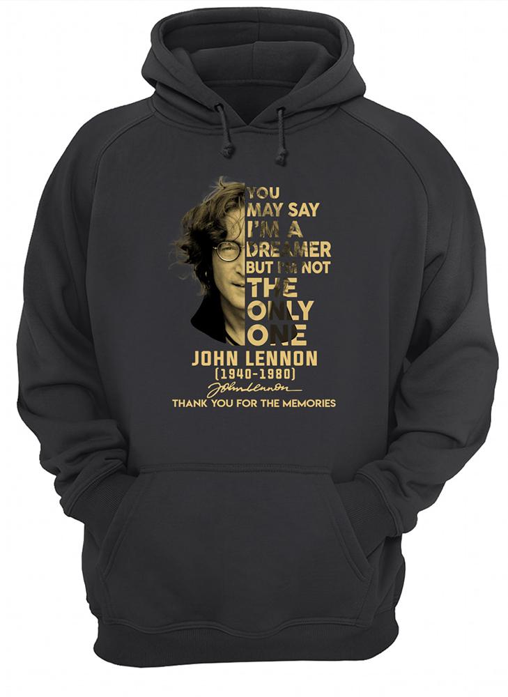 You may say i'm a dreamer john lennon hoodie