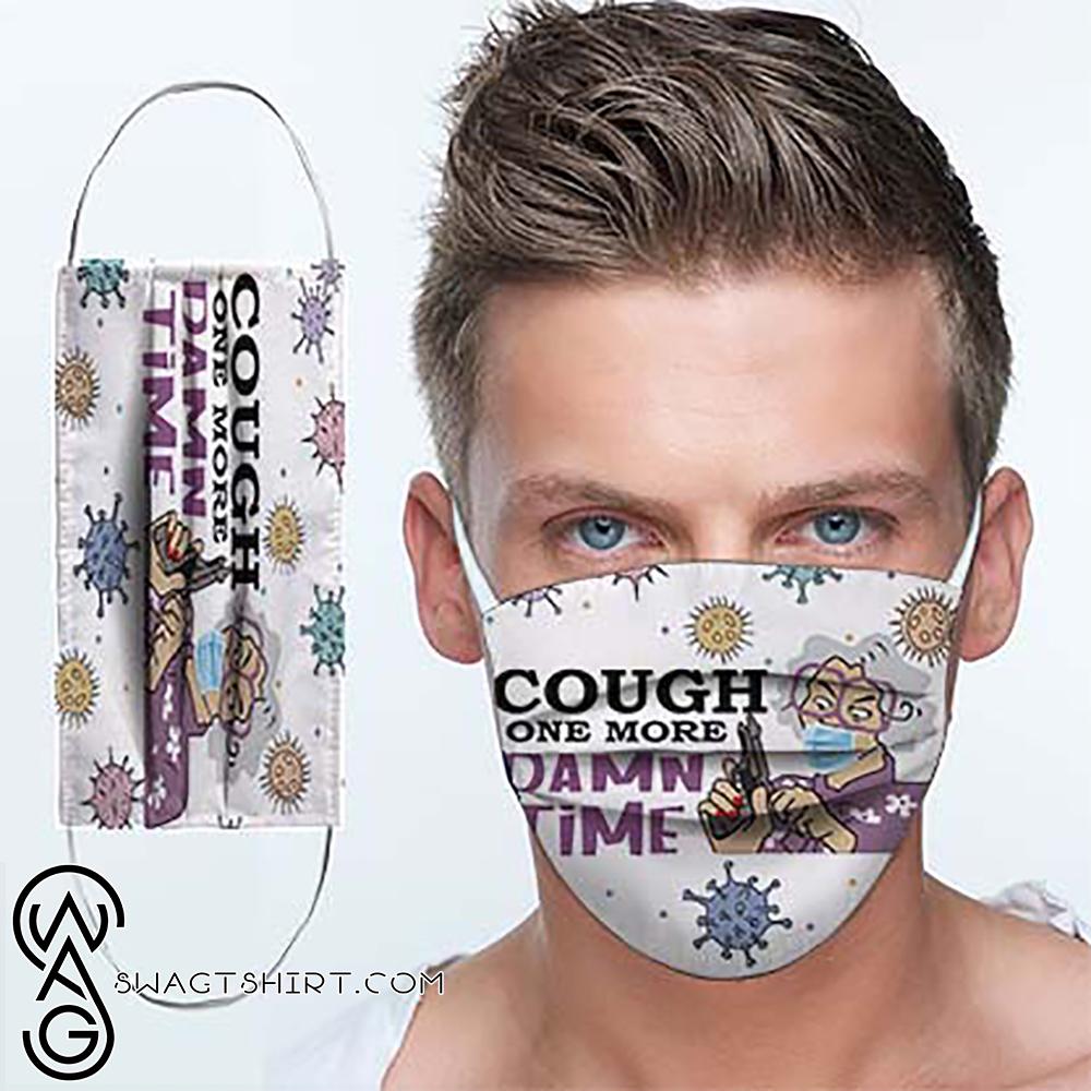 Coronavirus grandma cough one more damn time cotton face mask