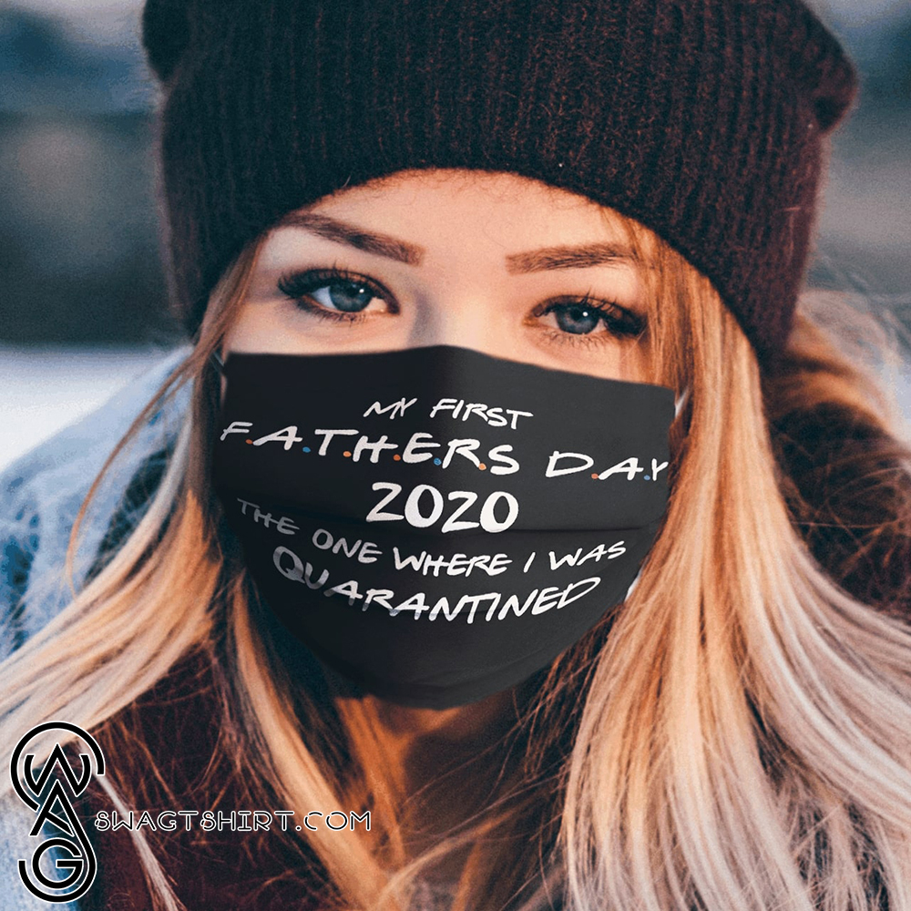 My first father_s day 2020 the one i was in quarantined cotton face mask