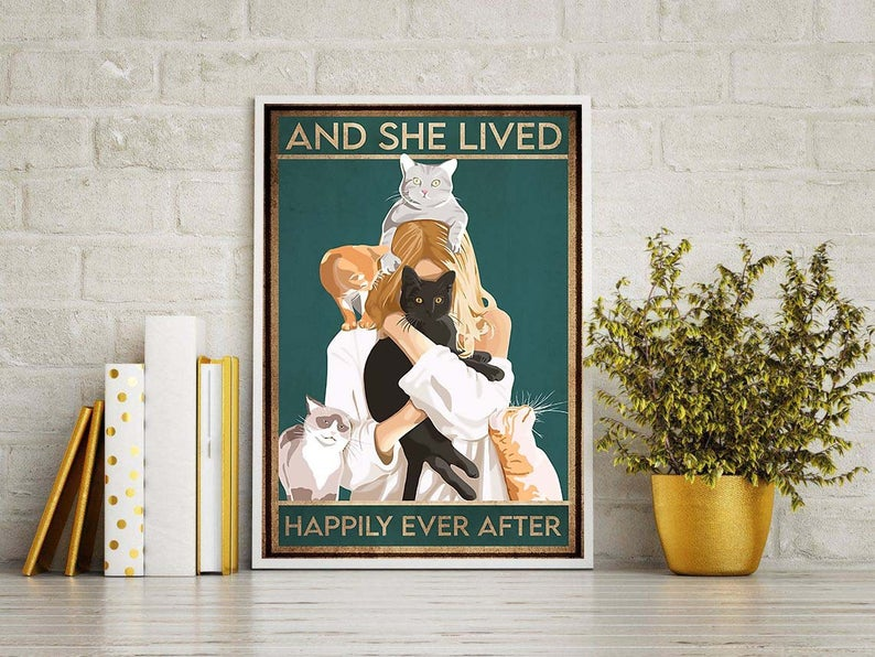 And she lived happily ever after cat poster 4