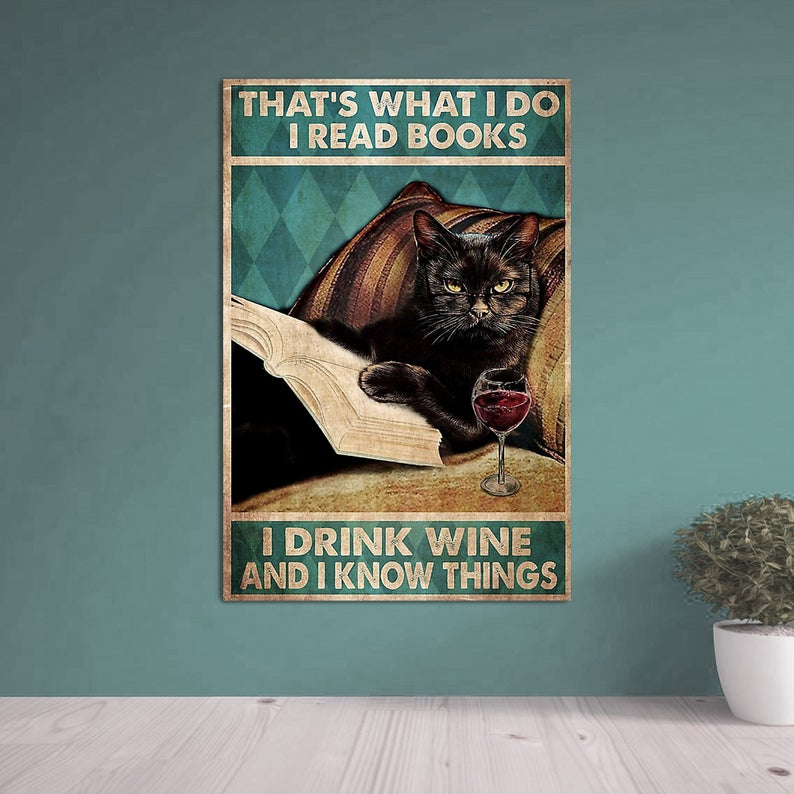 Black cat that's was i do i read book i drink wine and i know things retro poster 4