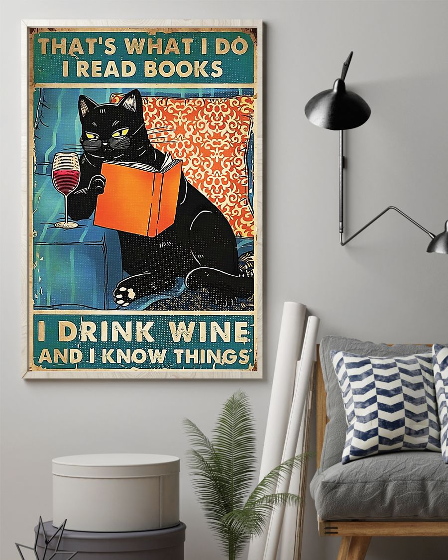 Black cat that's what I do I read books I drink wine and I know things poster 1