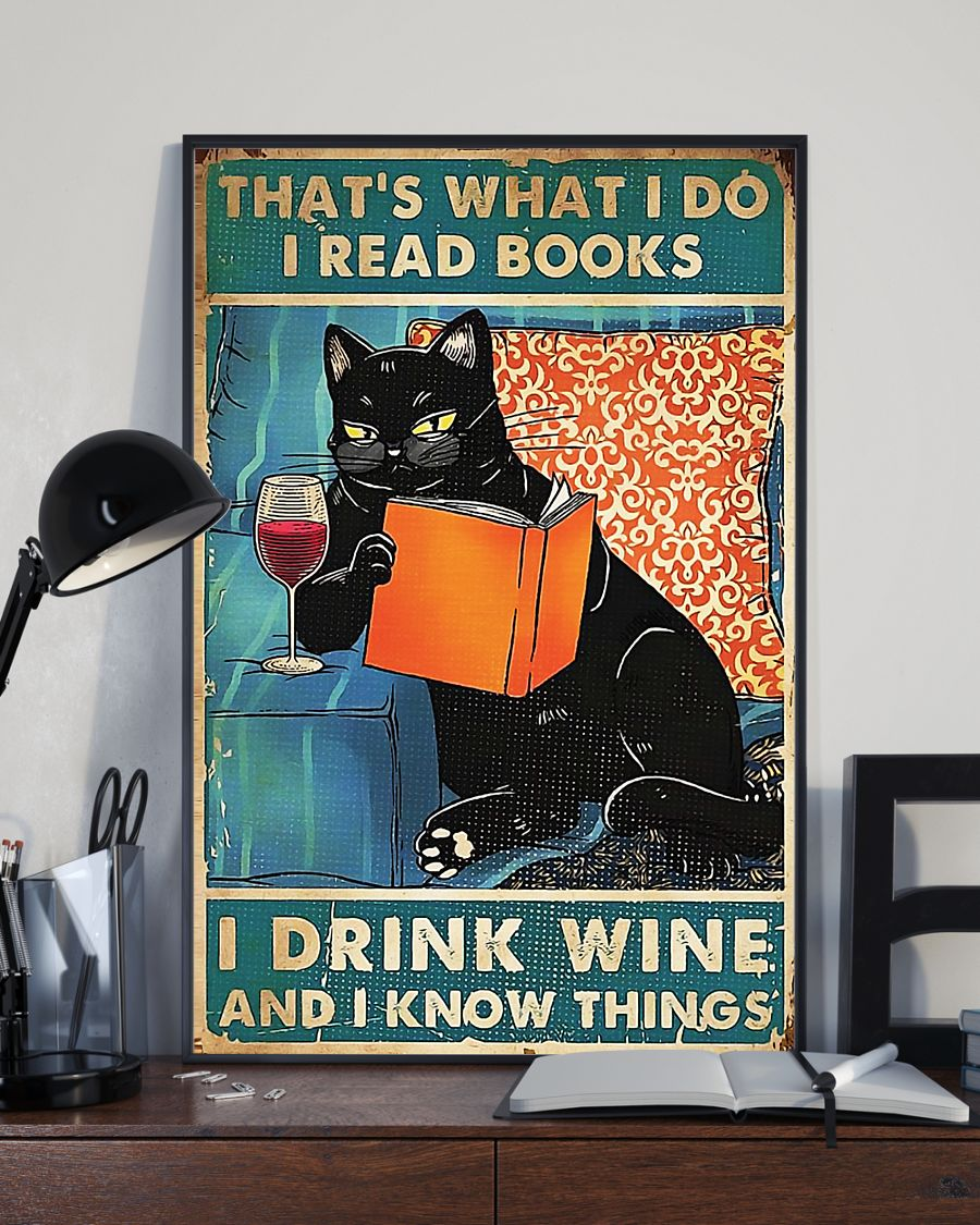 Black cat that's what I do I read books I drink wine and I know things poster 4