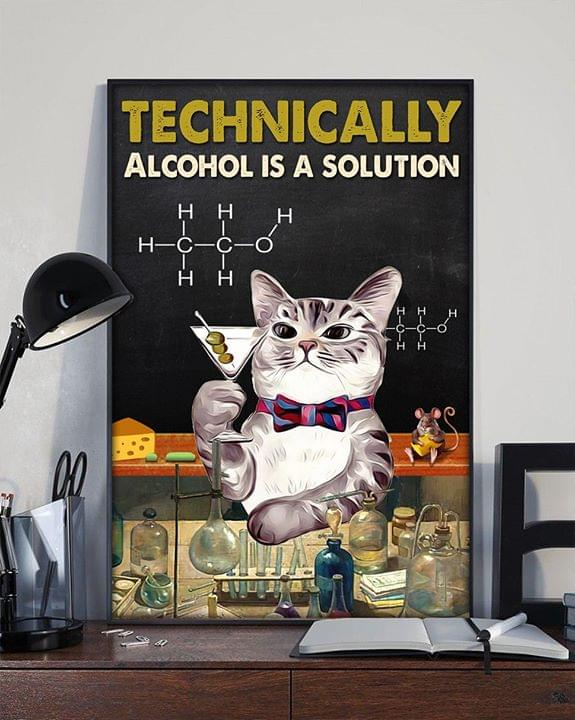 Cat technically alcohol is a solution poster 2