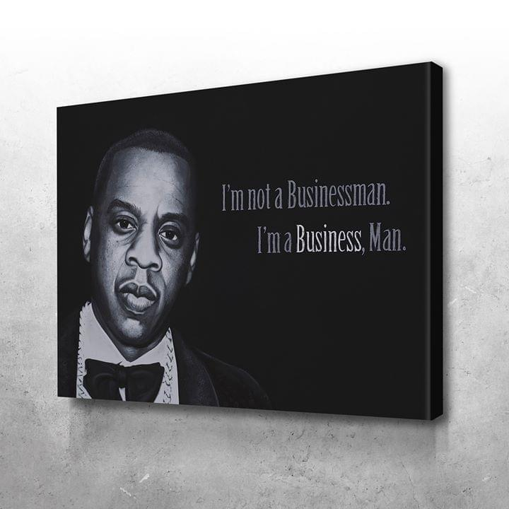 Jay z im not a businessman im a business man poster 3