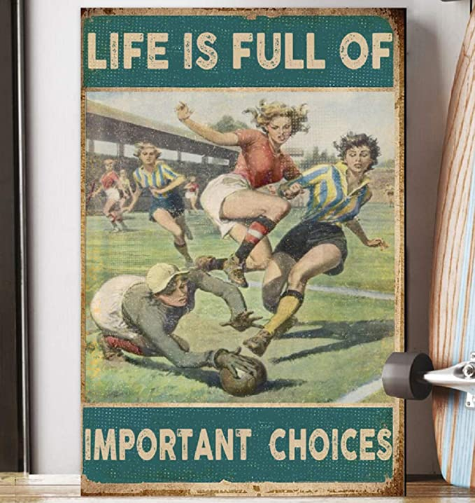 Life is full of important choices soccer girl poster 2