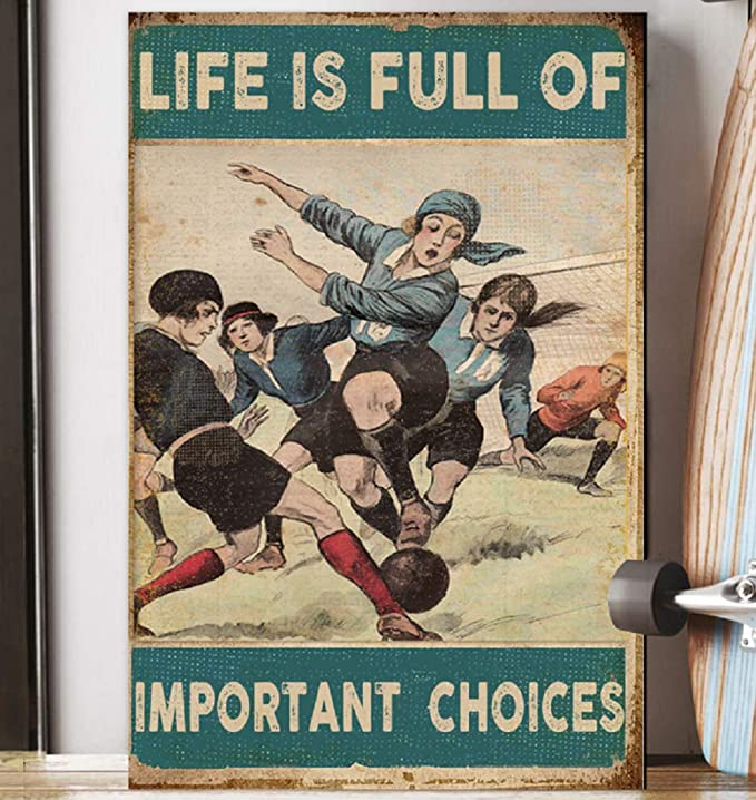 Life is full of important choices soccer poster 4