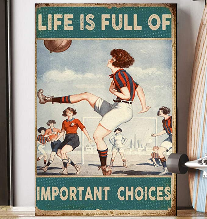 Life is full of important choices soccer woman poster 1