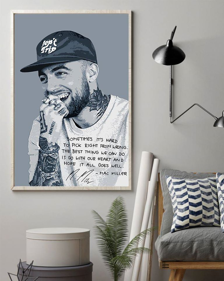 Mac miller sometime its hard to pick right from wrong signature poster 2