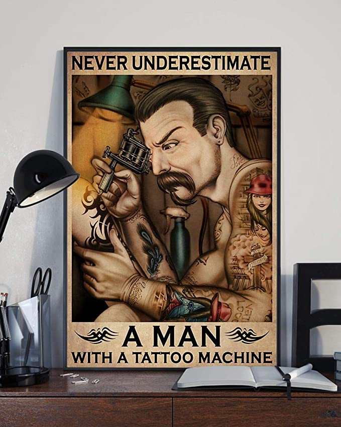 Never underestimate a man with a tattoo machine poster 3