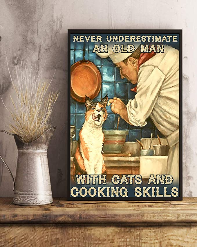 Never underestimate an old man with cats and cooking skills poster 1