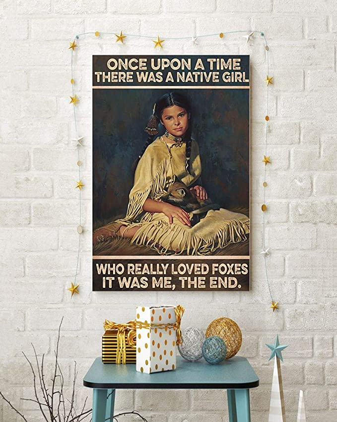 Once upon a time there was a native girl who really loved foxes it was me the end poster 1