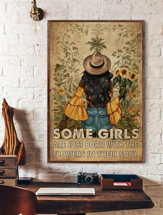 Sunflower some girls are just born with the flowers in their soul poster 1
