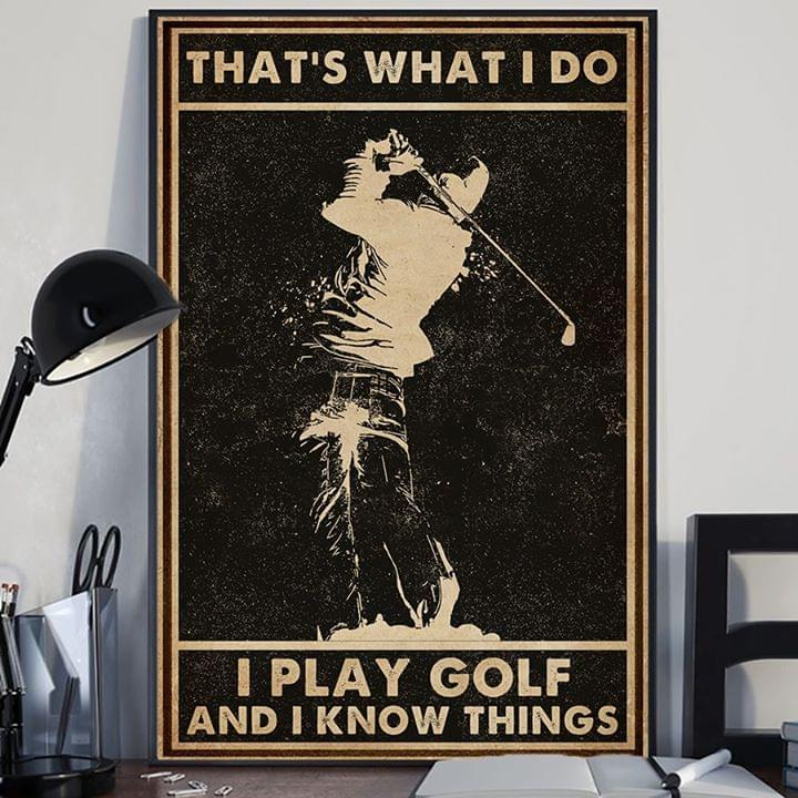Thats what i do i play golf and i know things vintage poster 3