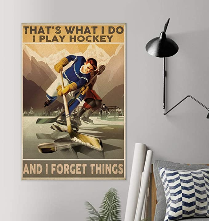 That's what i do i play hockey and i forget things poster 1