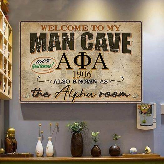 Welcome to my man cave alpha phi alpha 1906 also known as the alpha room poster 3