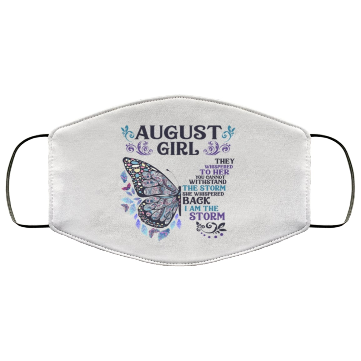 Butterfly august girl they whispered to her i am the storm anti pollution face mask 1