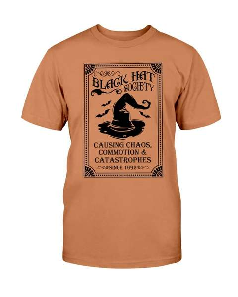 Halloween black hat society causing chaos commotion and catastrophes tshirt