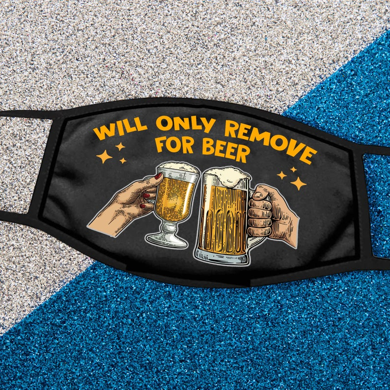 Will only remove for beer full printing face mask 1