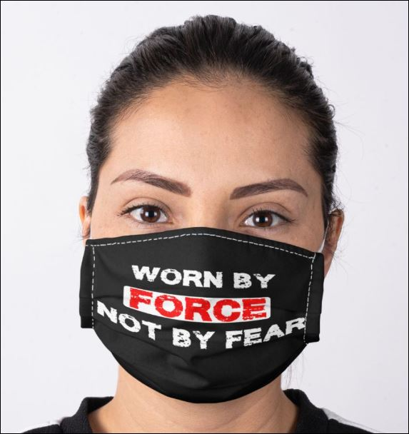 Worn by force not by fear anti pollution face mask 1
