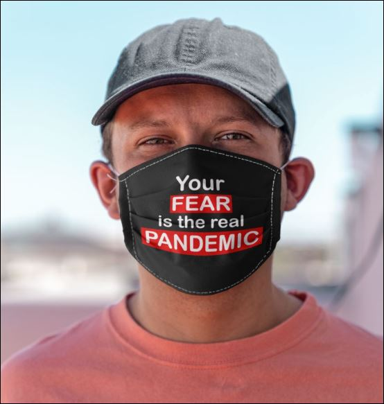 Your fear is the real pandemic anti pollution face mask 1