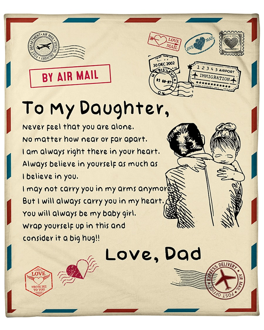 air mail to my daughter never feel that you are alone love dad blanket 1 - Copy