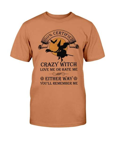 halloween 100% certified crazy witch love me or hate me tshirt