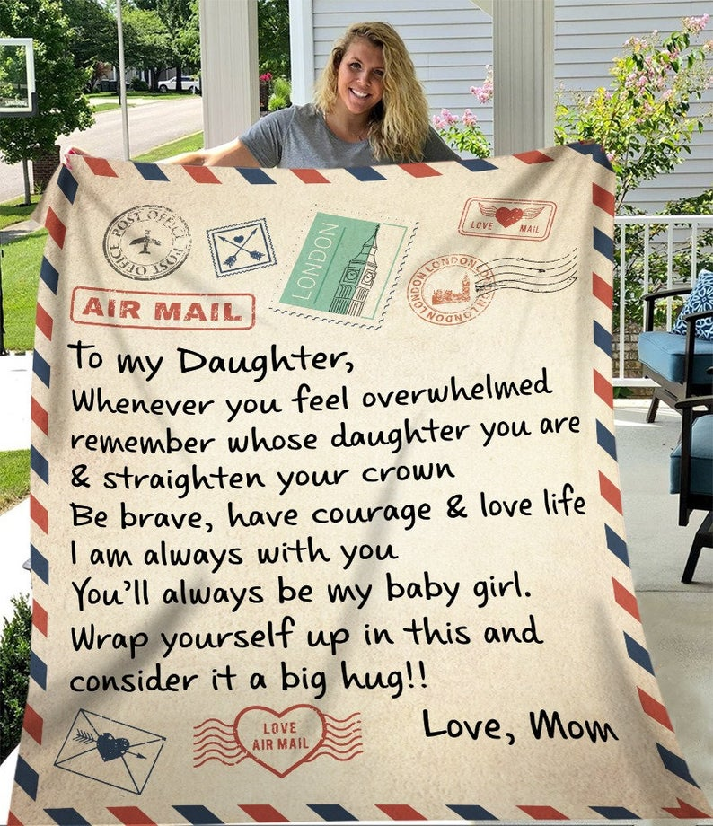 letter to my daughter whenever you feel overwhelmed love mom blanket 1
