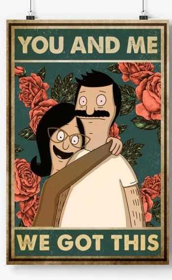 bob belcher and linda belcher you and me we got this bob's burgers retro poster 1