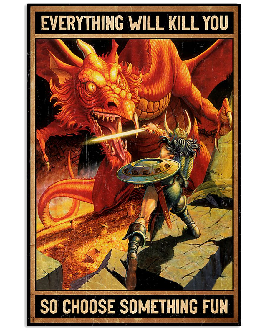 everything will kill you so choose something fun dirt dragons retro poster 1