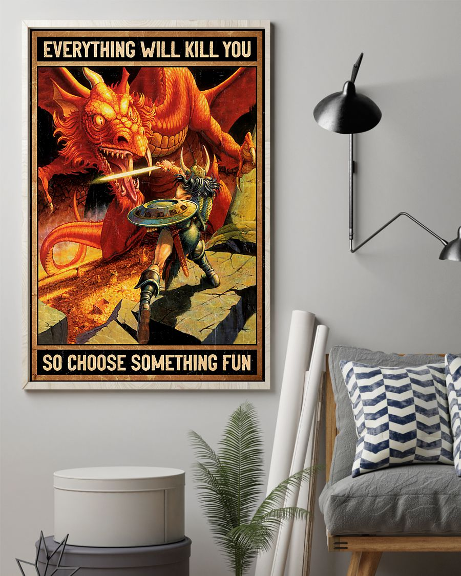 everything will kill you so choose something fun dirt dragons retro poster 2