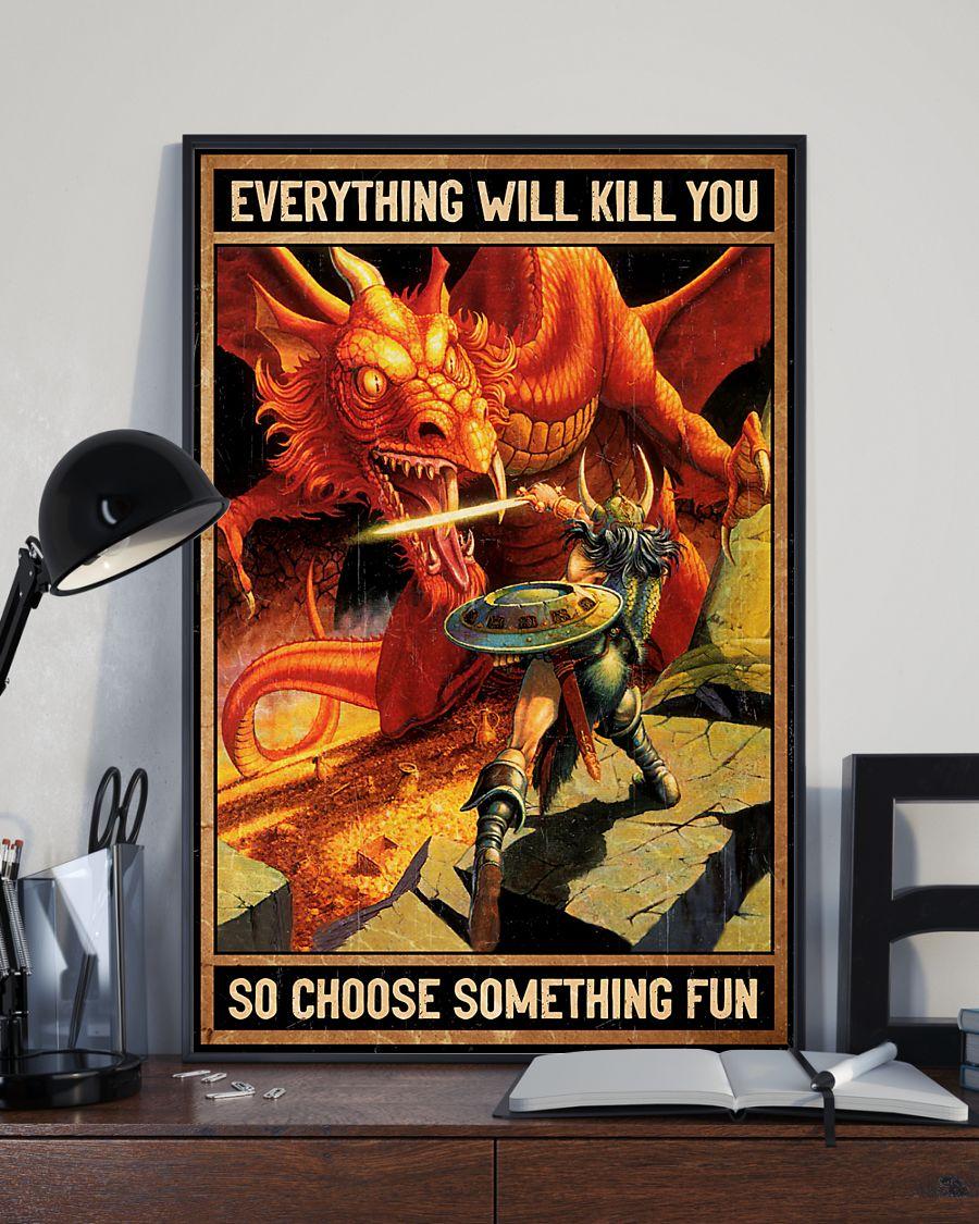 everything will kill you so choose something fun dirt dragons retro poster 3