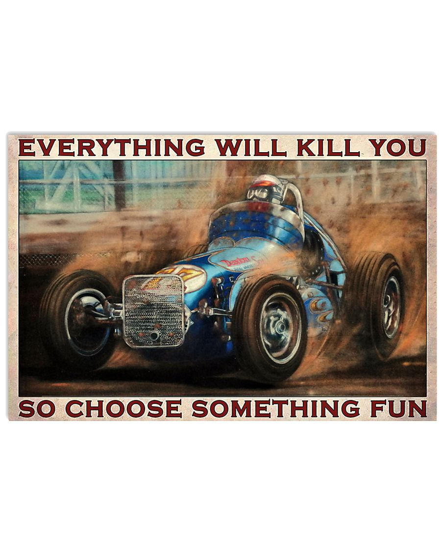 everything will kill you so choose something fun dirt track racing retro poster 4