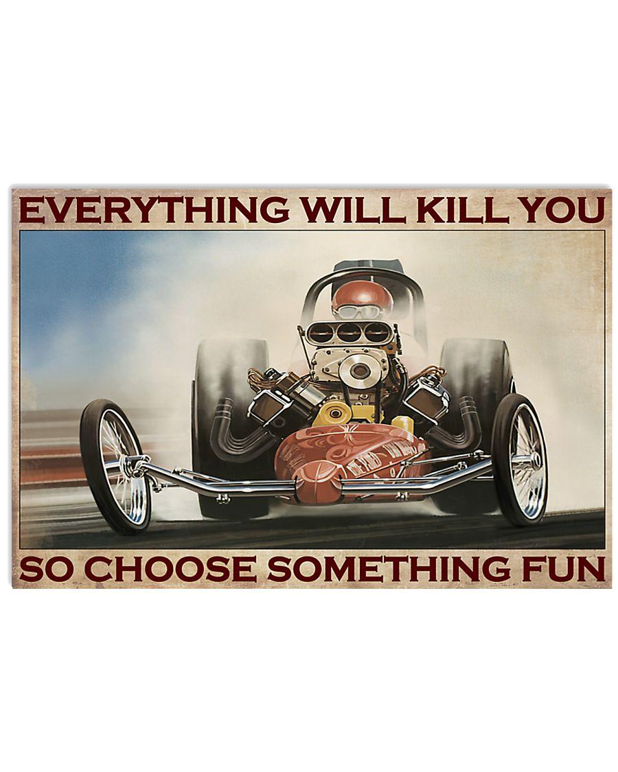 everything will kill you so choose something fun drag racing retro poster 2