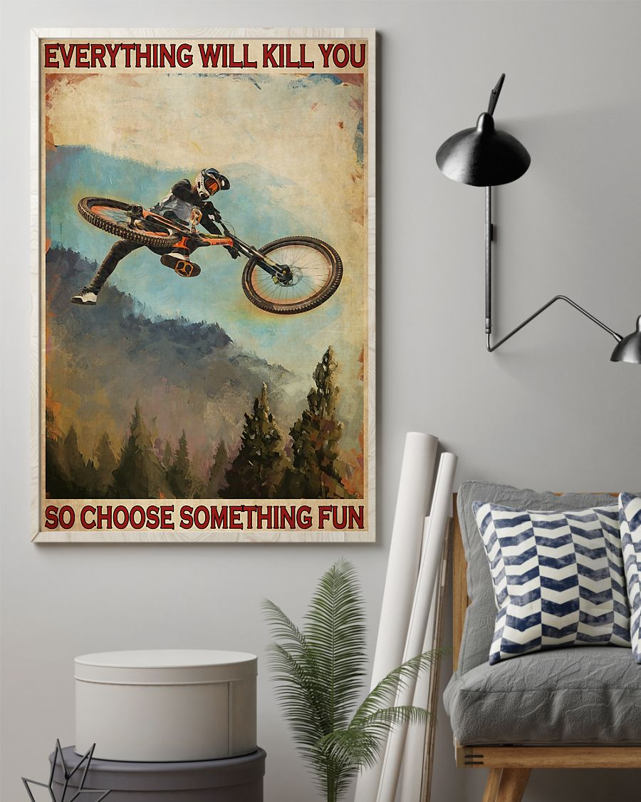everything will kill you so choose something fun mountain biking retro poster 2