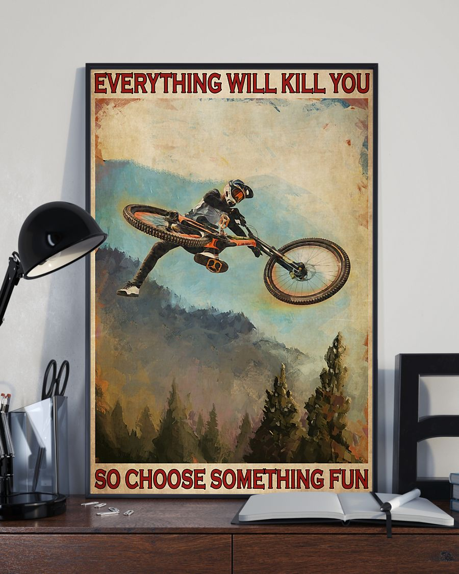 everything will kill you so choose something fun mountain biking retro poster 3