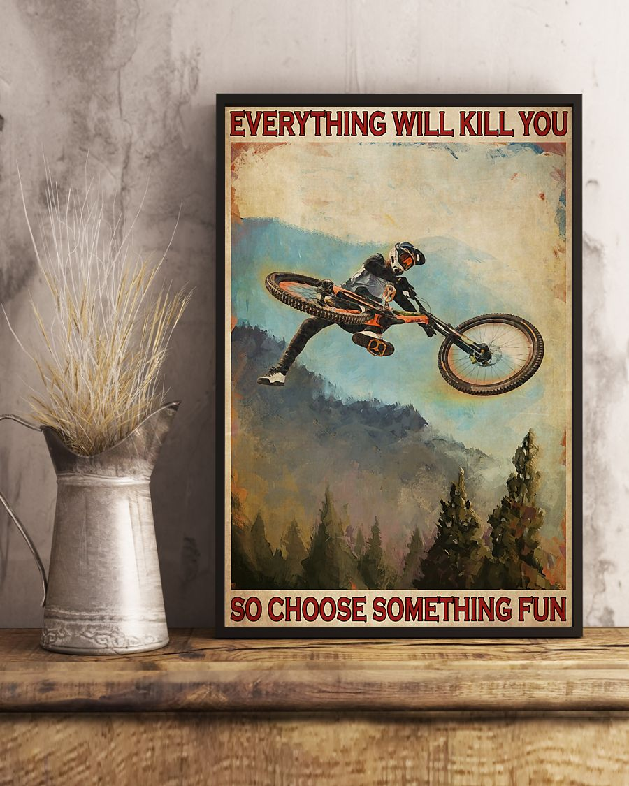 everything will kill you so choose something fun mountain biking retro poster 4