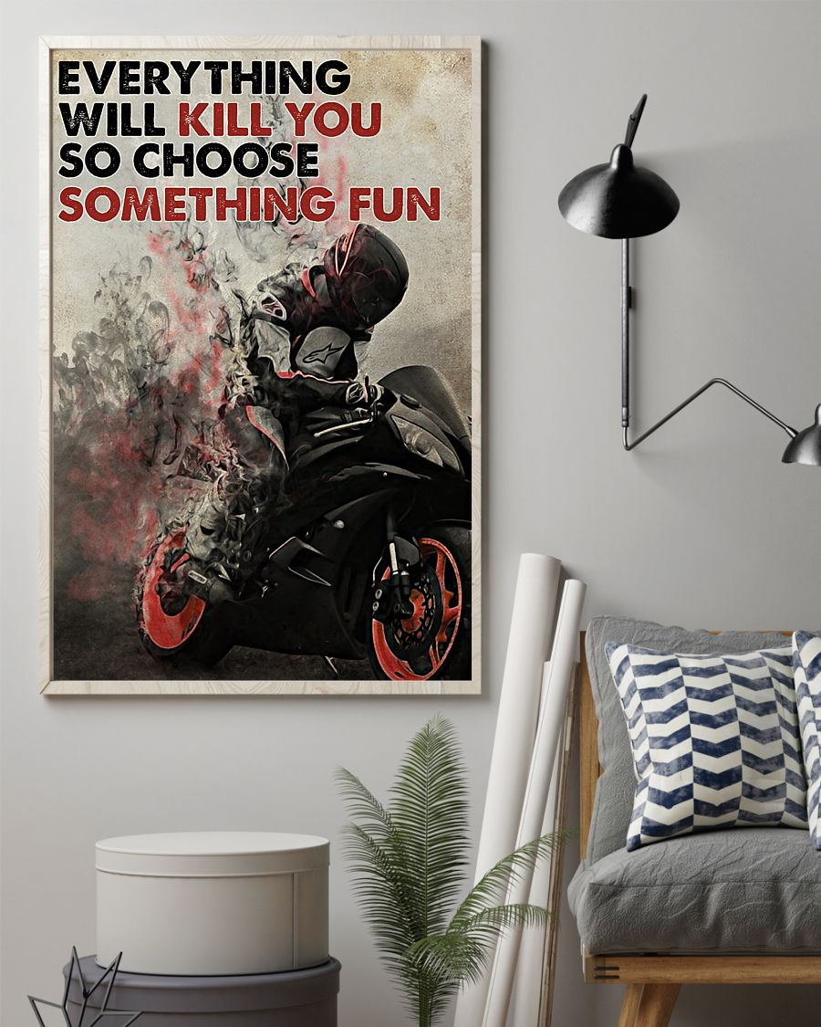 everything will kill you so choose something fun racer poster 2