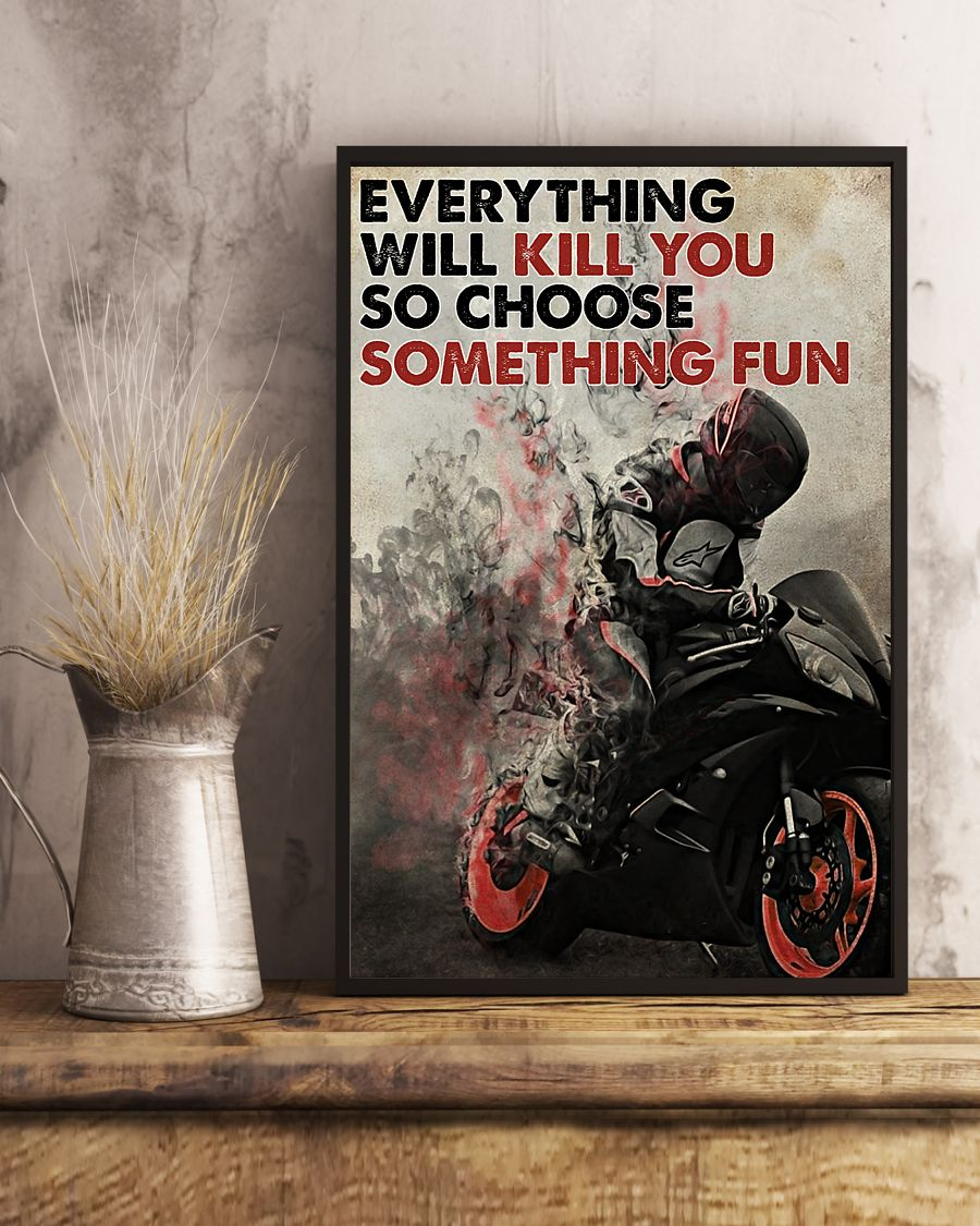 everything will kill you so choose something fun racer poster 4