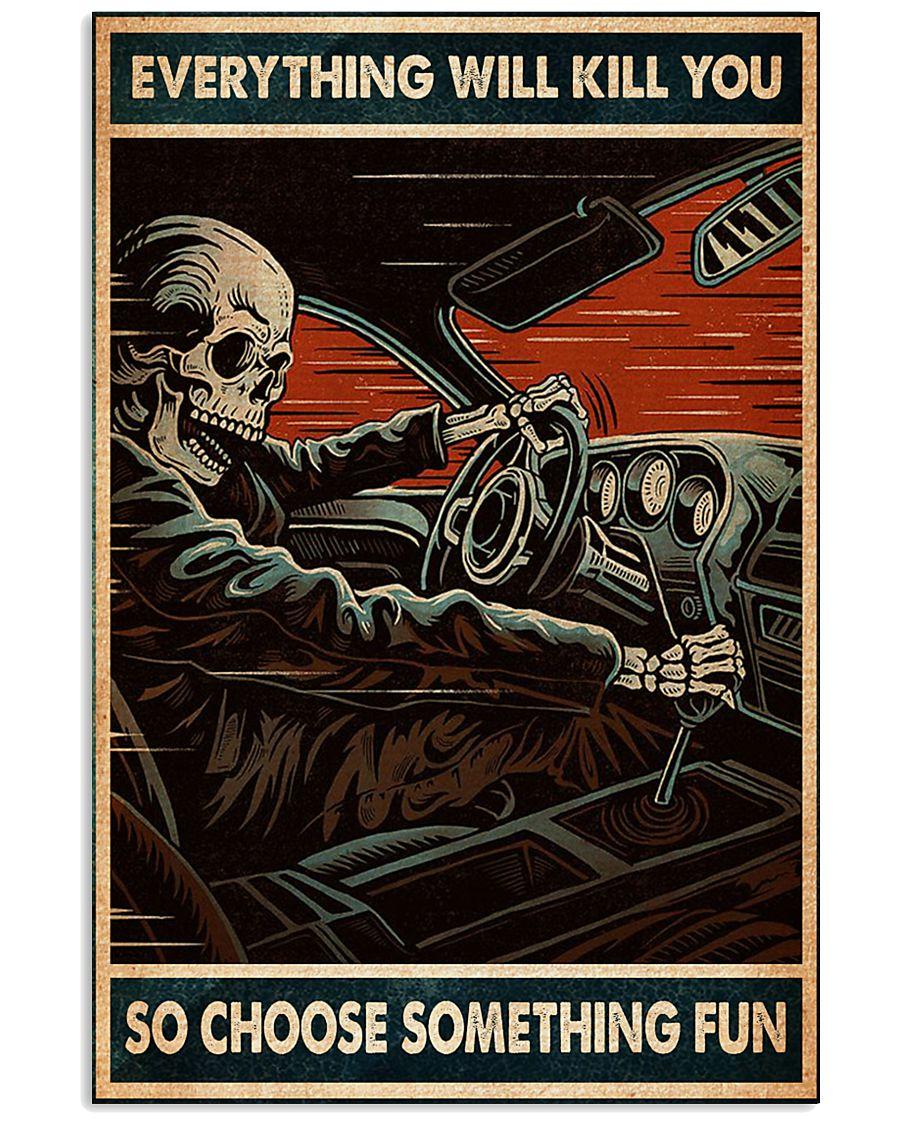 everything will kill you so choose something fun skull racing retro poster 1