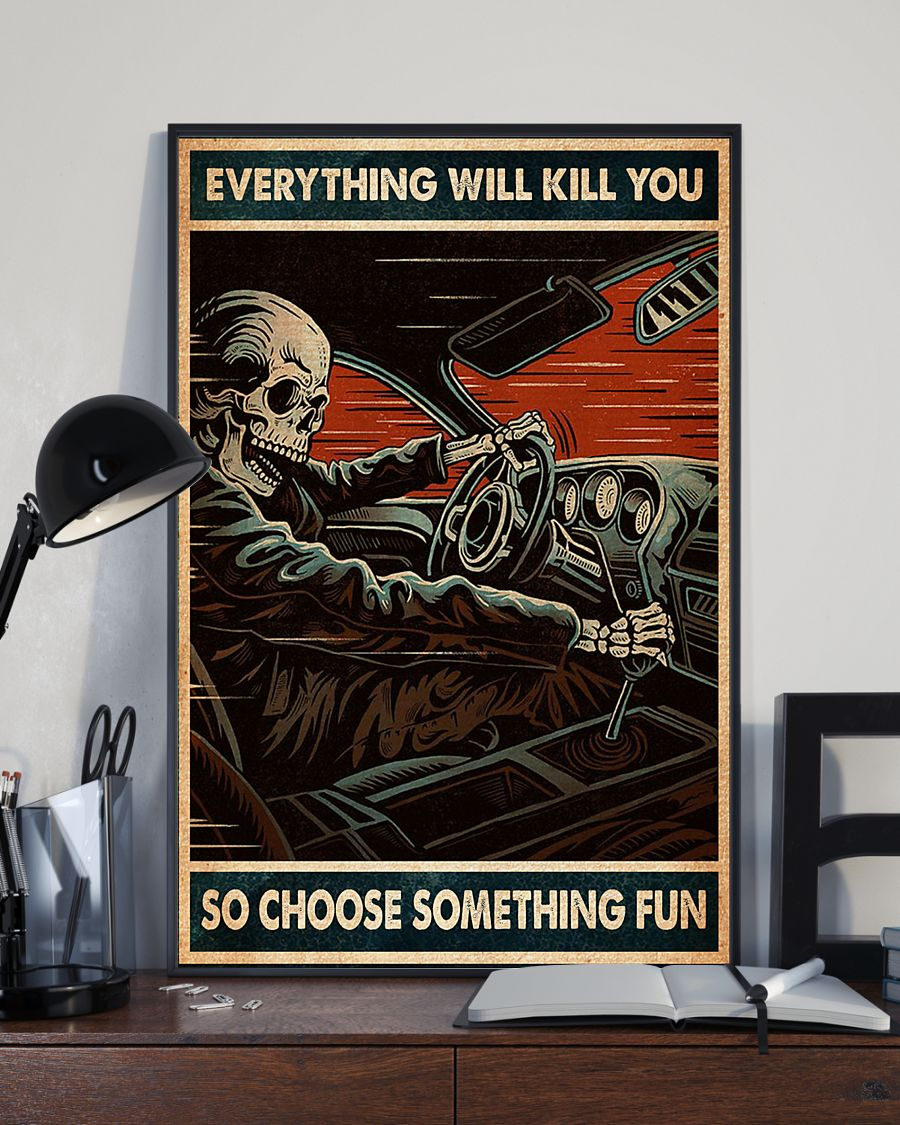everything will kill you so choose something fun skull racing retro poster 2