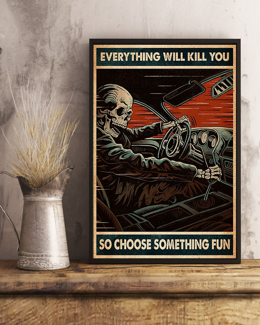 everything will kill you so choose something fun skull racing retro poster 3