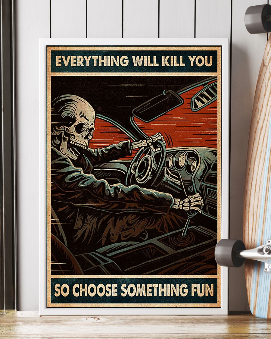 everything will kill you so choose something fun skull racing retro poster 4