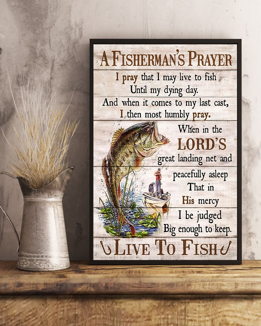 fishing a fishermans prayer i pray that i may live to fish poster 4