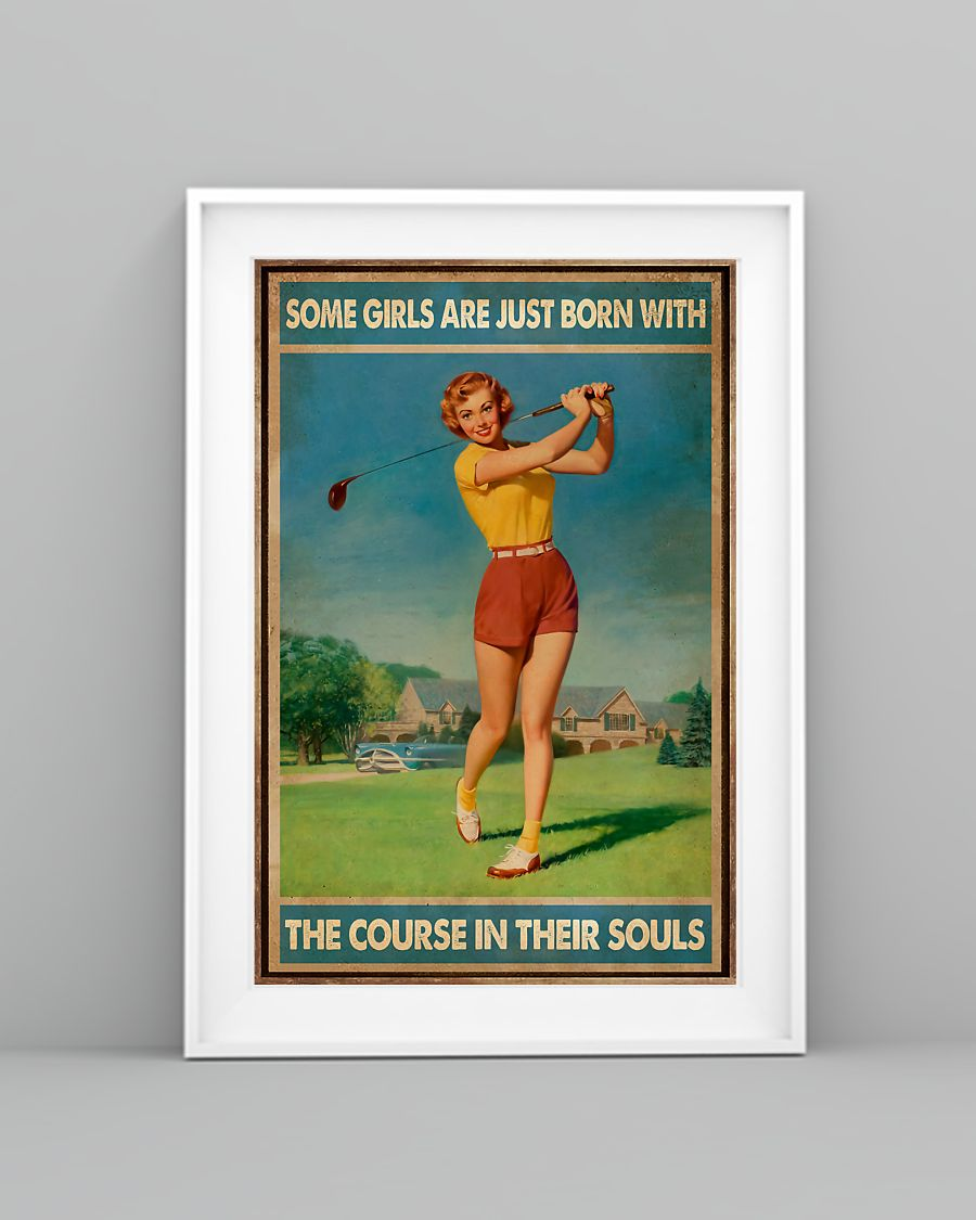 golf some girls are just born with the course in their souls poster 4